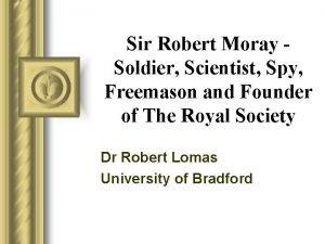 Sir Robert Moray Soldier Scientist Spy Freemason and