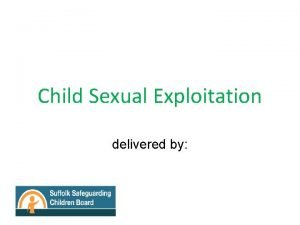 Child Sexual Exploitation delivered by Domestics toilets timings