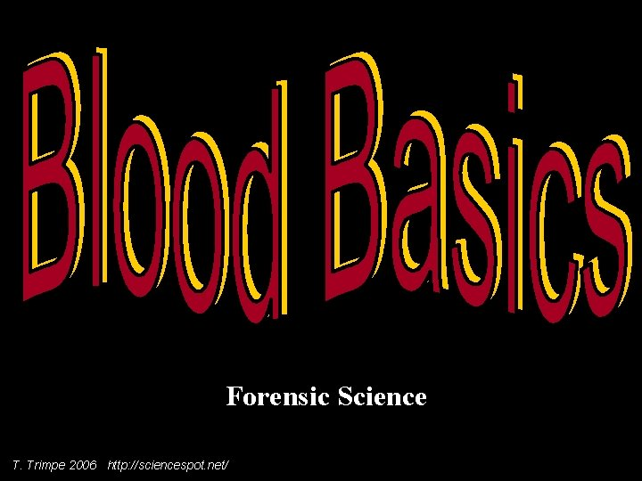 Forensic Science T Trimpe 2006 http sciencespot net