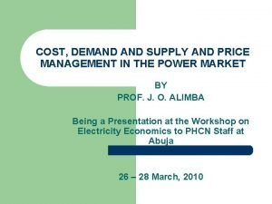 COST DEMAND SUPPLY AND PRICE MANAGEMENT IN THE