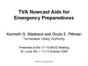 TVA Nowcast Aids for Emergency Preparedness Kenneth G