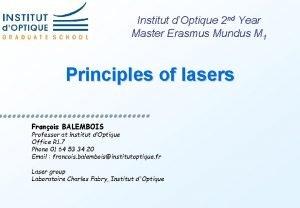 Institut dOptique 2 nd Year Master Erasmus Mundus