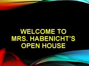 WELCOME TO MRS HABENICHTS OPEN HOUSE CURRICULUM MAP