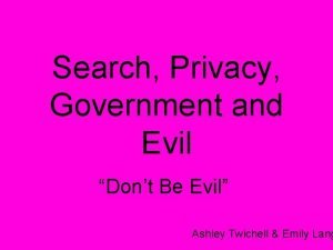 Search Privacy Government and Evil Dont Be Evil