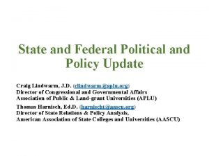 State and Federal Political and Policy Update Craig
