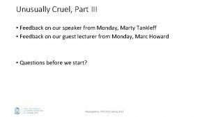 Unusually Cruel Part III Feedback on our speaker