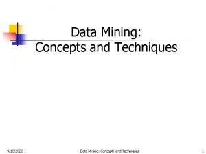 Data Mining Concepts and Techniques 9182020 Data Mining