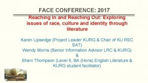 FACE CONFERENCE 2017 Reaching In and Reaching Out