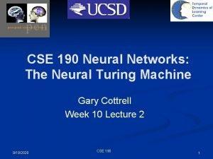 CSE 190 Neural Networks The Neural Turing Machine