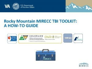 Rocky Mountain MIRECC TBI TOOLKIT A HOWTO GUIDE