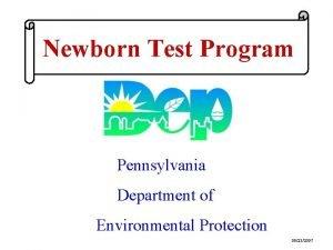 NEWBORN RADON TEST Newborn Test Program PROGRAM Pennsylvania