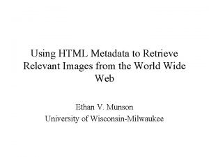 Using HTML Metadata to Retrieve Relevant Images from