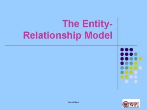 The Entity Relationship Model Murali Mani Database Design