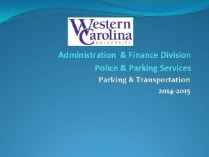 Administration Finance Division Police Parking Services Parking Transportation