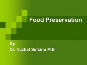 Food Preservation By Dr Nuzhat Sultana M B