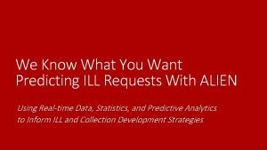 We Know What You Want Predicting ILL Requests