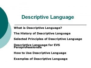 Descriptive Language What is Descriptive Language The History