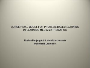CONCEPTUAL MODEL FOR PROBLEMBASED LEARNING IN LEARNING MEDIA