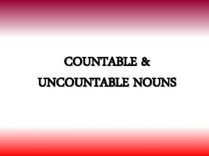 COUNTABLE UNCOUNTABLE NOUNS Liquids substances and food water