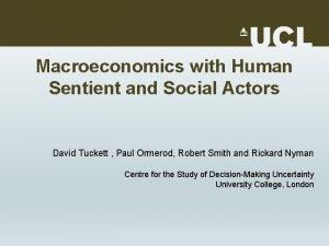 Macroeconomics with Human Sentient and Social Actors David