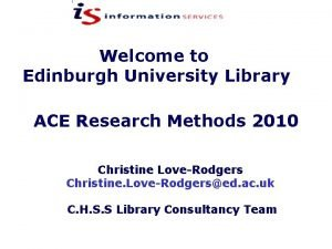 Welcome to Edinburgh University Library ACE Research Methods