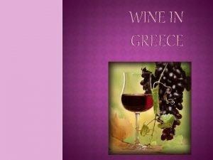 WINE IN GREECE Wine the benevolent demon as