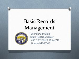 Basic Records Management Secretary of State Records Center