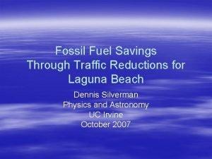 Fossil Fuel Savings Through Traffic Reductions for Laguna
