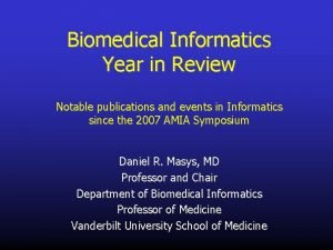 Biomedical Informatics Year in Review Notable publications and