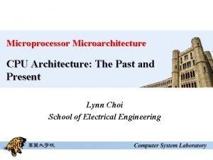 Microprocessor Microarchitecture CPU Architecture The Past and Present