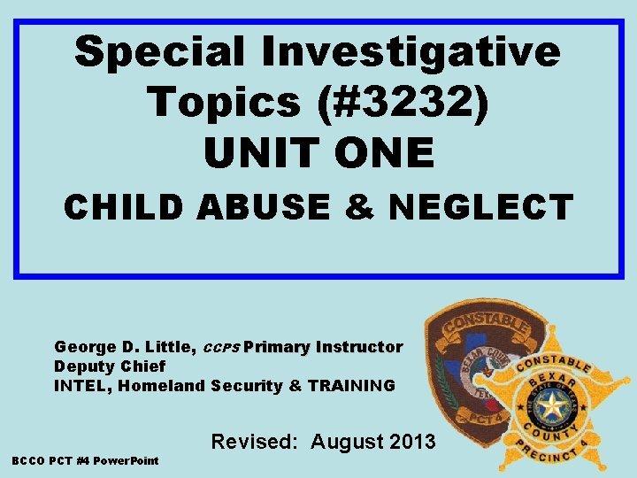 Special Investigative Topics 3232 UNIT ONE CHILD ABUSE
