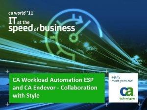 CA Workload Automation ESP and CA Endevor Collaboration