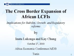 The Cross Border Expansion of African LCFIs Implications