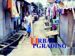 U RBAN PGRADING Characteristics of Stressed Communities Lack