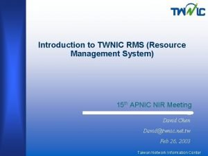 Introduction to TWNIC RMS Resource Management System 15