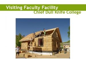 Visiting Faculty Facility Chief Dull Knife College Chief