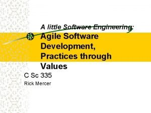 A little Software Engineering Agile Software Development Practices
