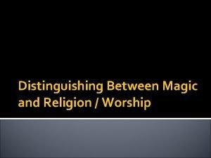 Distinguishing Between Magic and Religion Worship Magic and