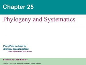 Chapter 25 Phylogeny and Systematics Power Point Lectures