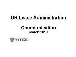 UR Lease Administration Communication March 2018 UR Lease
