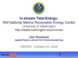 Instream Tidal Energy NW National Marine Renewable Energy