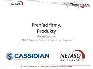 Prehad firmy Produkty Peter ediv NETASQ Business Partner