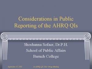Considerations in Public Reporting of the AHRQ QIs