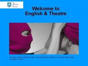 Welcome to English Theatre Prototype Theatre A Machine