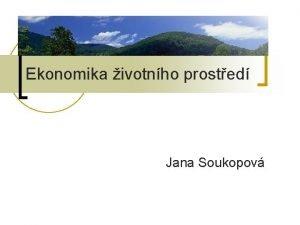 Ekonomika ivotnho prosted Jana Soukopov Prosted a ivotn