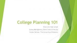 College Planning 101 West Linn High School Sydney