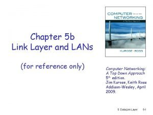 Chapter 5 b Link Layer and LANs for