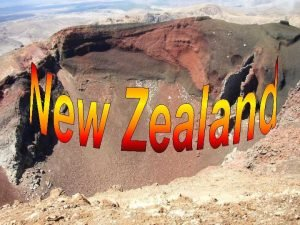 New Zealand but also Aotearoa which means Land
