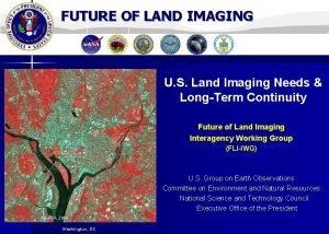 FUTURE OF LAND IMAGING U S Land Imaging