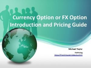 Currency Option or FX Option Introduction and Pricing
